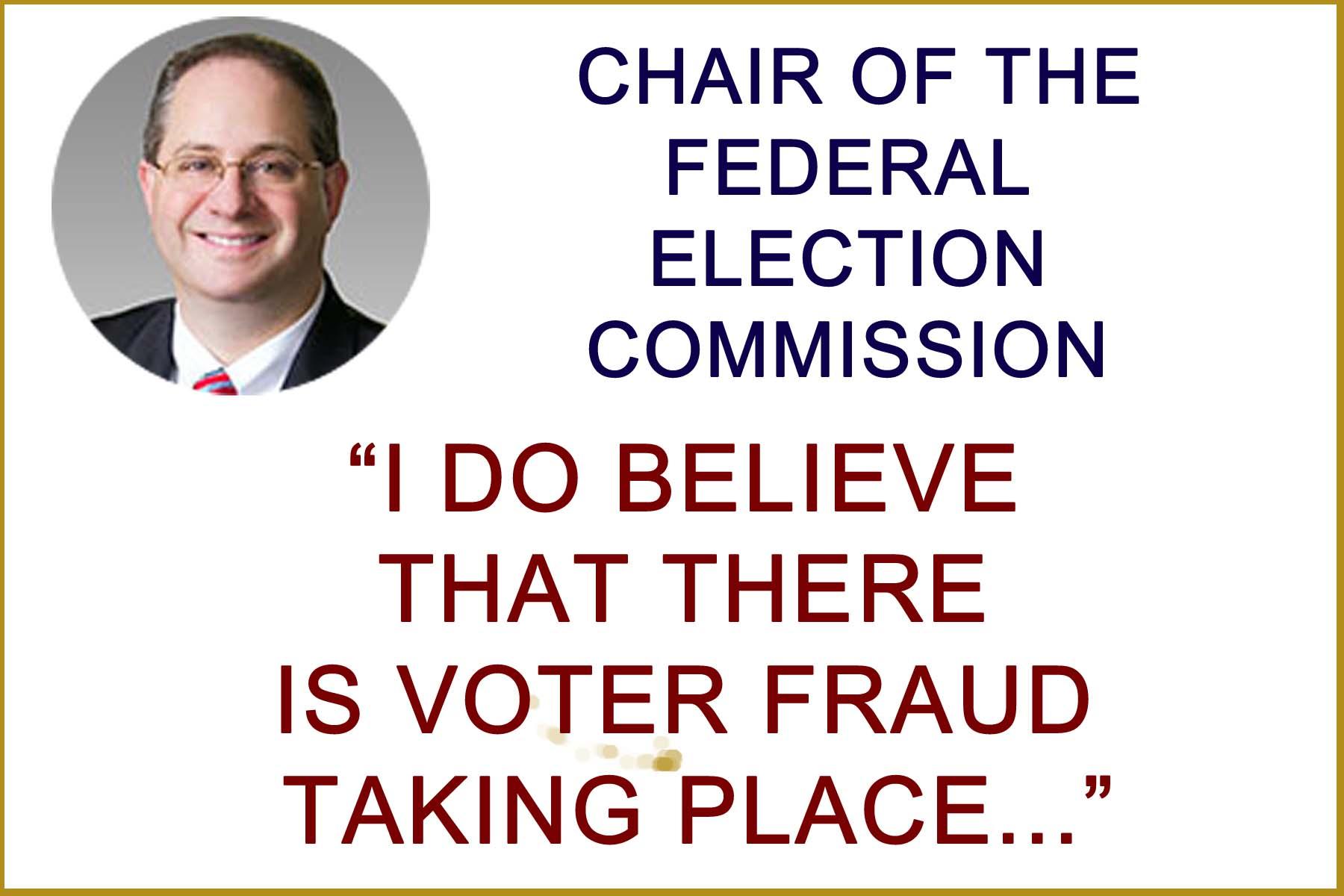 FEC Chairman on Voter Fraud